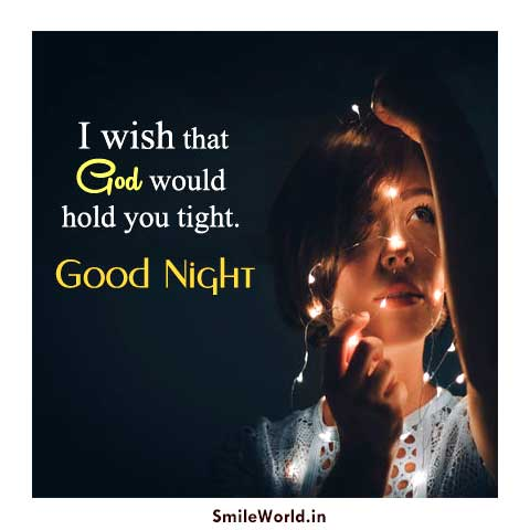 I Wish That God Would Hold You Tight Good Night Images