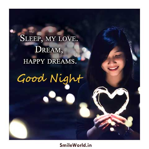 Sleep My Love Dream Happy Dreams Good Night