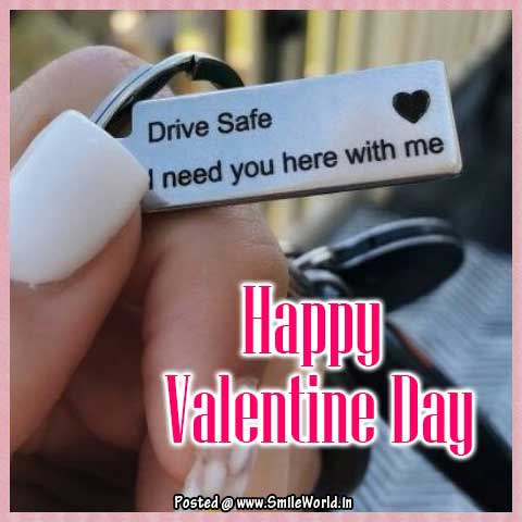 Drive Safe I need You Happy Valentine Day Image