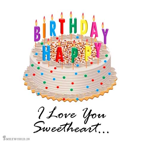 I Love You Sweetheart Care Birthday Wishes